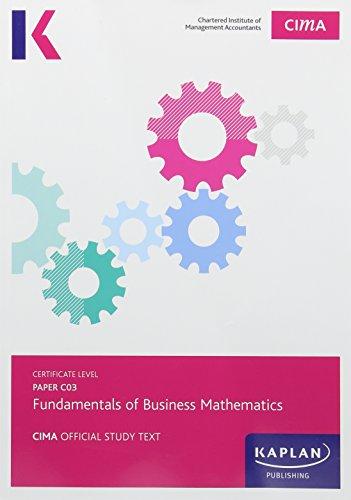 9781784152833: C03 Fundamentals of Business Mathematics - Study Text (Cima Study Texts)