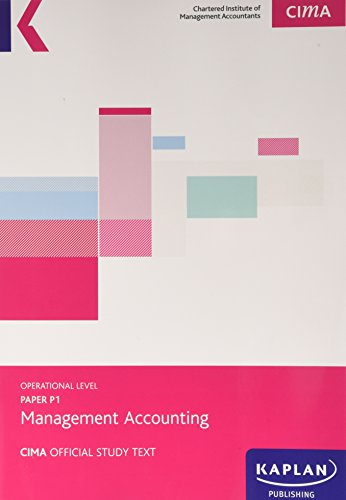 CIMA P1 Management Accounting - Study Text