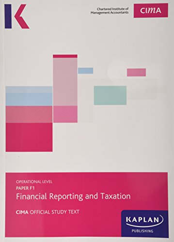 9781784153021: CIMA F1 Financial Reporting and Taxation - Study Text
