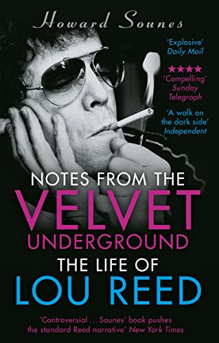 9781784160074: Notes from the Velvet Underground: The Life of Lou Reed