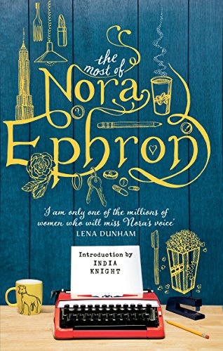 9781784160098: The Most of Nora Ephron