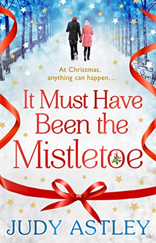 9781784160203: It Must Have Been the Mistletoe