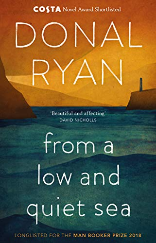 9781784160265: From a Low and Quiet Sea: Shortlisted for the Costa Novel Award 2018