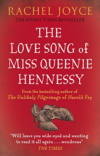 9781784160302: The Love Song of Miss Queenie Hennessy: Or the letter that was never sent to Harold Fry