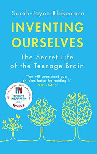 9781784161347: Inventing Ourselves: The Secret Life of the Teenage Brain