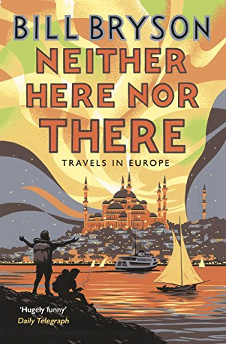 9781784161828: Neither Here, Nor There: Travels in Europe
