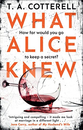 9781784162399: What Alice Knew