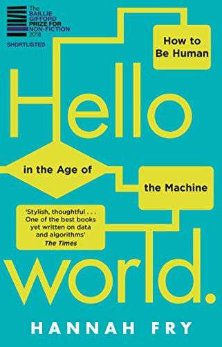 9781784163068: Hello World: How to be Human in the Age of the Machine