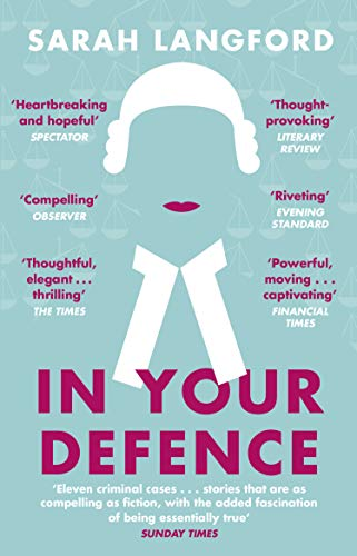 9781784163082: In Your Defence: Stories of Life and Law