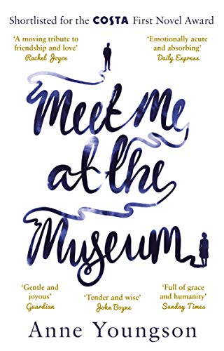 9781784163464: Meet Me at the Museum: Shortlisted for the Costa First Novel Award 2018