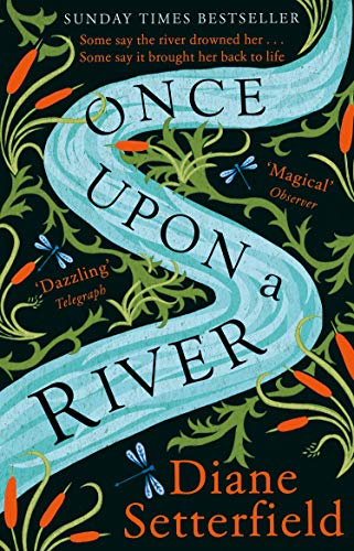 9781784163631: Once Upon a River: The Sunday Times bestseller