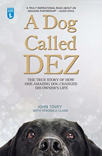 9781784180072: A Dog Called Dez: The true story of how one amazing dog changed his owner's life
