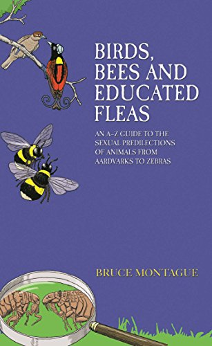 Birds, Bees and Educated Fleas: Montague, Bruce