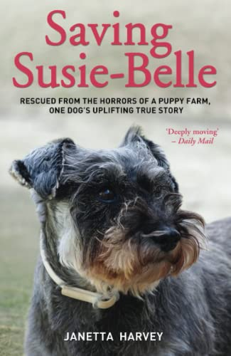 Saving Susie-Belle: Rescued from the Horrors of: Janetta Harvey