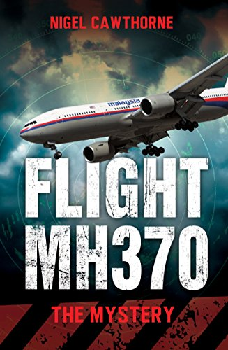 9781784181123: Flight MH370: The Mystery