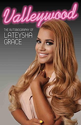 Valleywood: The Autobiography of Lateysha Grace: Lateysha Grace