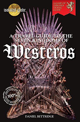 9781784183721: A Travel Guide to the Seven Kingdoms of Westeros