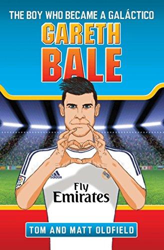 9781784186456: Gareth Bale: The Boy Who Became a Galáctico