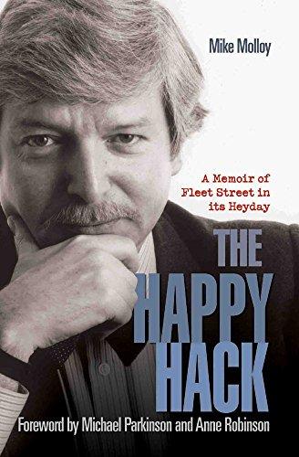 9781784186517: The Happy Hack: A Memoir of Fleet Street in its Heyday