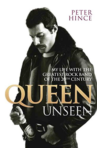 9781784187712: Queen Unseen: My Life with the Greatest Rock Band of the 20th Century