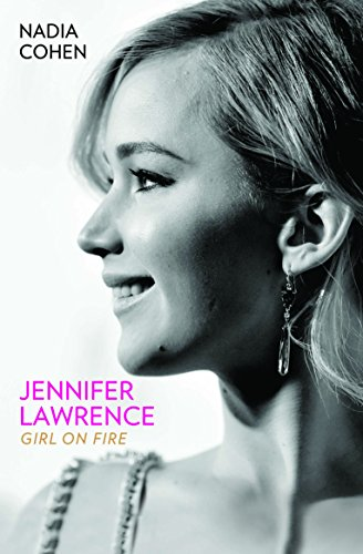 9781784189747: Jennifer Lawrence: Girl on Fire