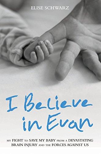 I Believe in Evan: My Fight to: Elise Schwarz