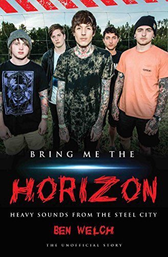 9781784189860: Bring Me the Horizon: Heavy Sounds from Steel City