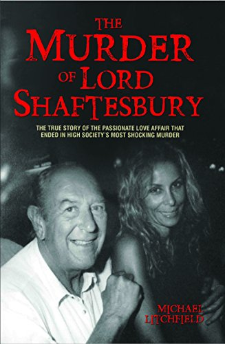 9781784189914: The Murder of Lord Shaftesbury: The True Story of the Passionate Love Affair that Ended in High Society's Most Shocking Murder