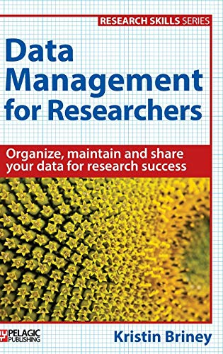 Data Management for Researchers (Research skills): Briney, Kristin