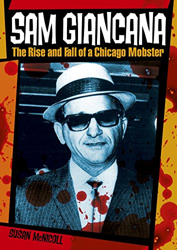9781784282509: Sam Giancana: The Rise and Fall of a Chicago Mobster