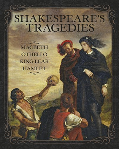 Shakespeare's Tragedies: Macbeth, Othello, King Lear and: Shakespeare, William