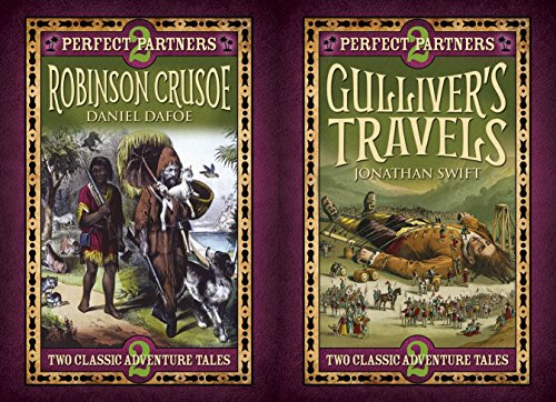 Perfect Partners: Gulliver's Travels & Robinson Crusoe: Jonathan Swift (author),