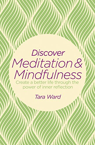 9781784289799: Discover Meditation & Mindfulness: Create a better life through the power of inner reflection