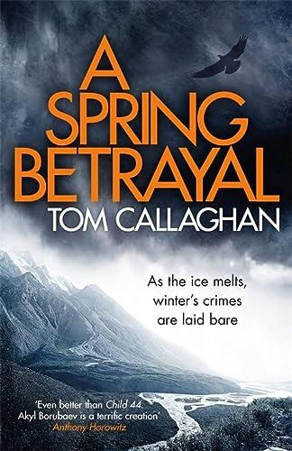 9781784292430: A Spring Betrayal: An Inspector Akyl Borubaev Thriller (2)