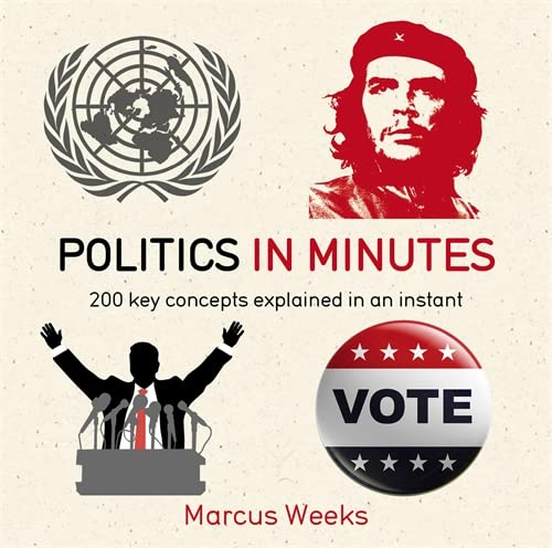 9781784293253: Politics in Minutes: 200 Key Concepts Explained in an Instant