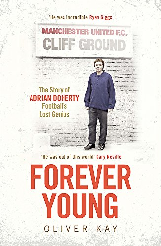9781784295417: Forever Young: The Story of Adrian Doherty, Football's Lost Genius