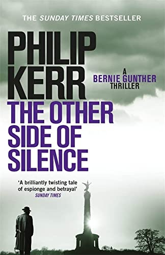 9781784295585: The Other Side of Silence: Bernie Gunther Mystery 11