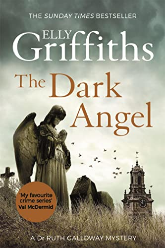 9781784296667: The Dark Angel (The Dr Ruth Galloway Mysteries)