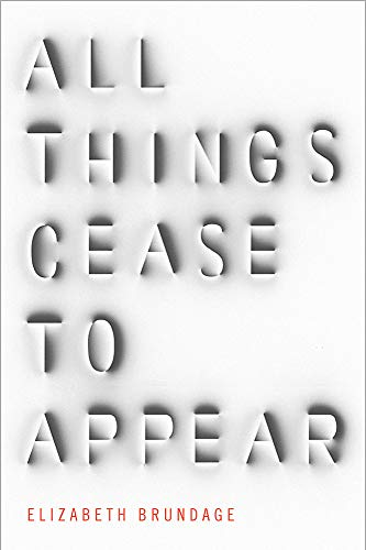 9781784296872: All Things Cease to Appear