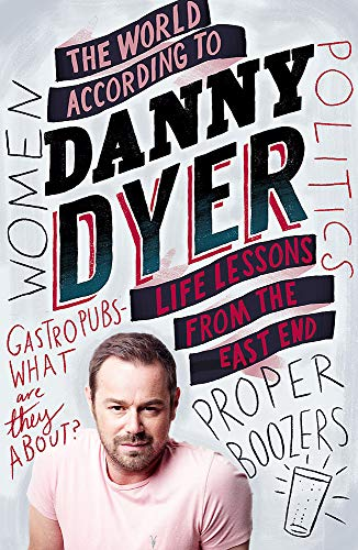 9781784297435: The World According to Danny Dyer: Life Lessons from the East End (Not A Series)