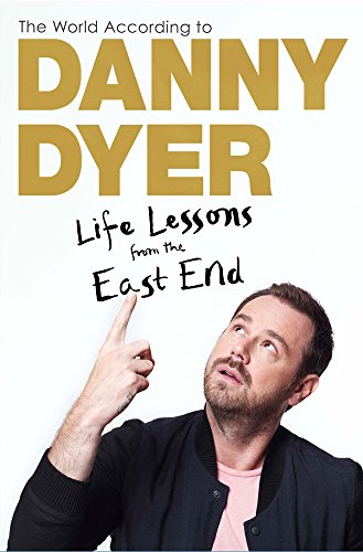 9781784298197: The World According to Danny Dyer: Life Lessons from the East End - Signed Copy