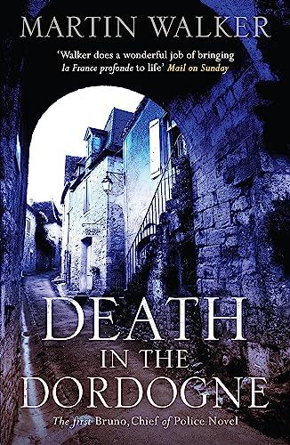 9781784299408: Death in the Dordogne: Bruno, Chief of Police 1