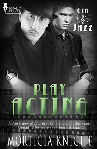 Play Acting (Gin & Jazz) (Volume 7): Morticia Knight
