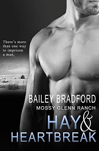 Hay and Heartbreak (Mossy Glenn Ranch) (Volume 7): Bradford, Bailey