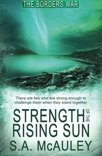 9781784309961: Strength of the Rising Sun (The Borders War) (Volume 5)