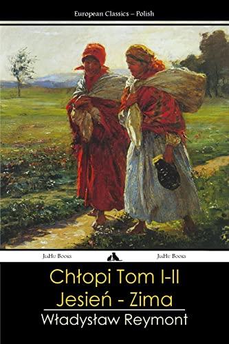 Ch?opy - Tom I-II: Jesien - Zima: Reymont, W?adys?aw
