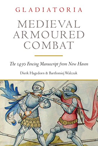 9781784383336: Medieval Armoured Combat: The 1450 Fencing Manuscript from New Haven