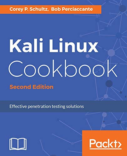 9781784390303: Kali Linux Cookbook - Second Edition: Effective penetration testing solutions
