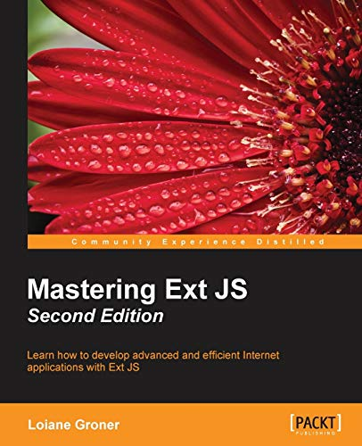 9781784390457: Mastering Ext JS - Second Edition