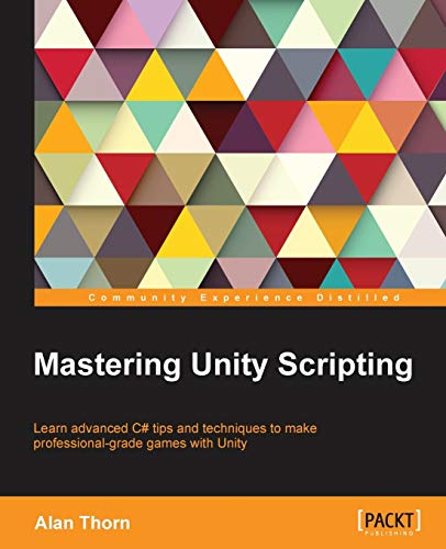 9781784390655: Mastering Unity Scripting